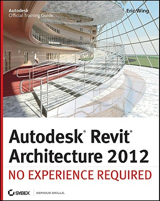 Autodesk Revit Architecture By Wing, Eric